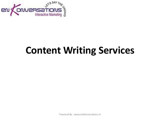 Content Writing Services       Powered By : www.enKonversations.in