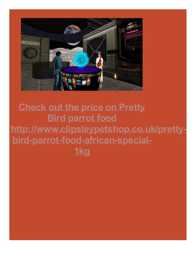 Check out the price on Pretty Bird parrot food http://www.clipsleypetshop.co.uk/prettybird-parrot-food-african-special1kg