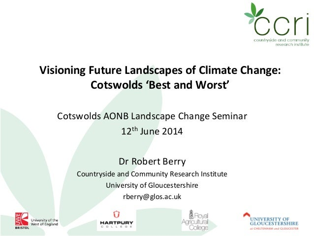 Visioning Future Landscapes of Climate Change: Cotswolds 'Best and Worst'