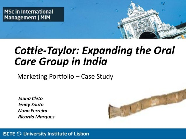 cottle taylor expanding the oral care group in india essay Hamilton college is a private, liberal arts college in new york state that features a need-blind admission policy and an open curriculum.
