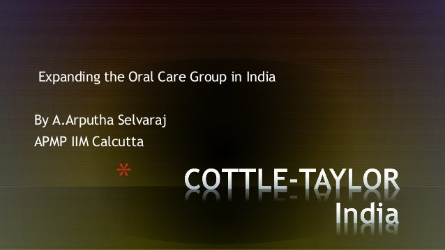 Expanding the Oral Care Group in India By A.Arputha Selvaraj APMP IIM Calcutta