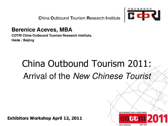 Powered by China Outbound Tourism Research Institute Berenice Aceves, MBA COTRI China Outbound Tourism Research Institute,...