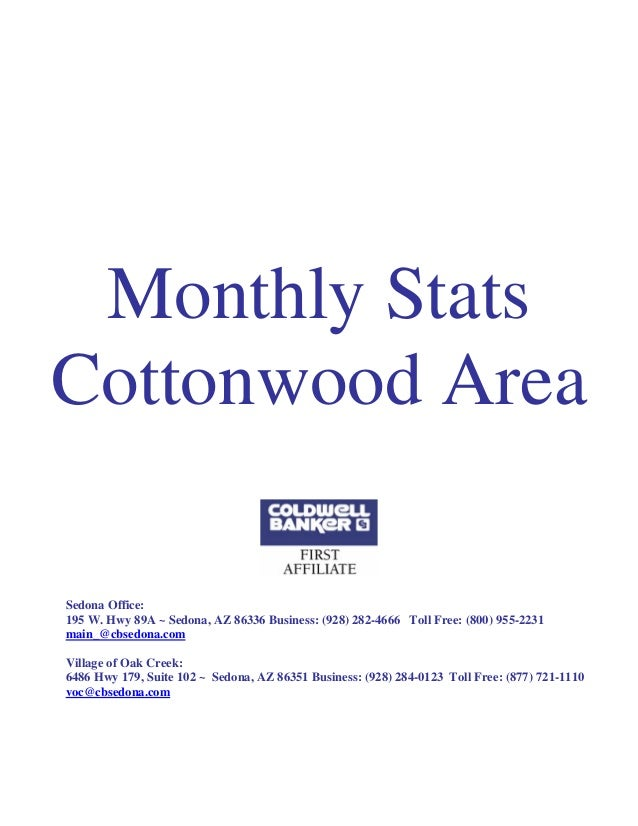 Monthly Stats Cottonwood Area Sedona Office: 195 W. Hwy 89A ~ Sedona, AZ 86336 Business: (928) 282-4666 Toll Free: (800) 9...
