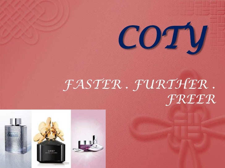 COTY<br />FASTER . FURTHER . FREER<br />
