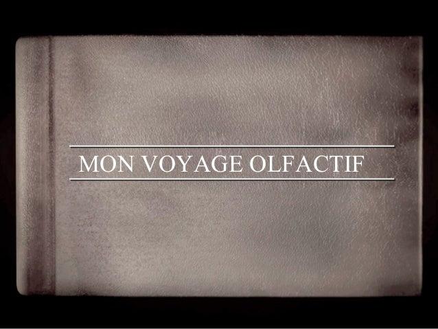 MON VOYAGE OLFACTIF