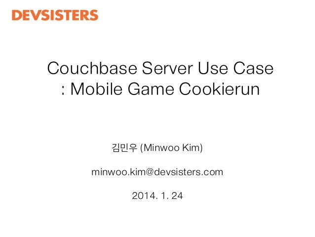 Couchbase Usecase : Mobile Game Cookierun