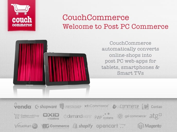CouchCommerceWelcome to Post PC Commerce            CouchCommerce         automatically converts            online-shops i...