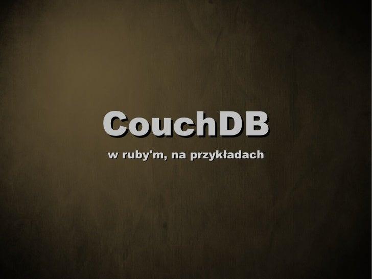 CouchDB w ruby'm, na przykładach
