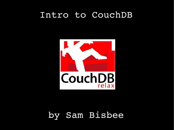 Intro to CouchDB by Sam Bisbee