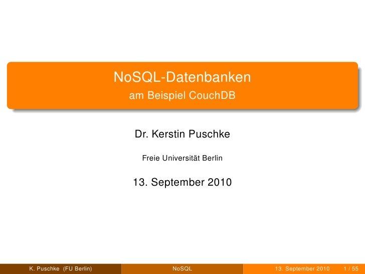 NoSQL-Datenbanken                           am Beispiel CouchDB                              Dr. Kerstin Puschke          ...