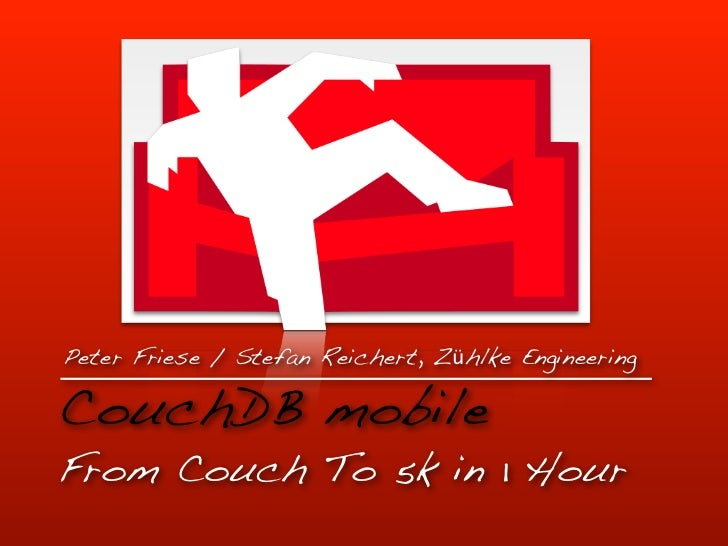 CouchDB Mobile - From Couch to 5K in 1 Hour