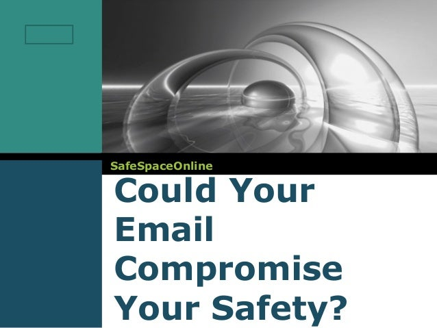 LOGO       SafeSpaceOnline       Could Your       Email       Compromise       Your Safety?
