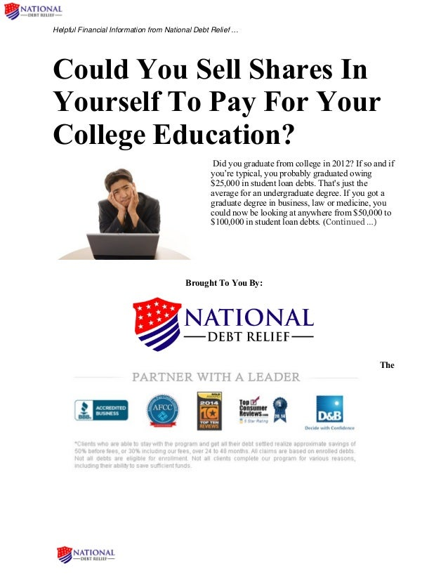 Helpful Financial Information from National Debt Relief … Could You Sell Shares In Yourself To Pay For Your College Educat...