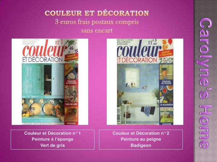 Couleur et Décoration3 euros frais postaux comprissans encart<br />Carolyne's Home<br />Couleur et Décoration n° 1<br />Pe...