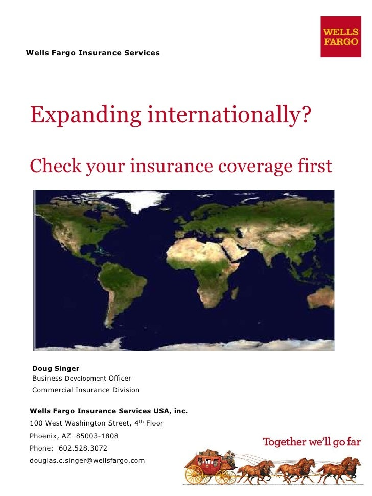 Wells Fargo Insurance ServicesExpanding internationally?Check your insurance coverage first Doug Singer Business Developme...