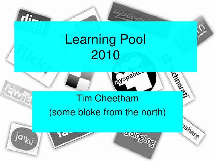 Learning Pool2010<br />Tim Cheetham<br />(some bloke from the north)<br />