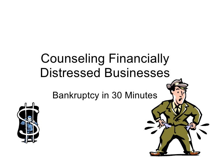 Counseling Financially Distressed Businesses Bankruptcy in 30 Minutes