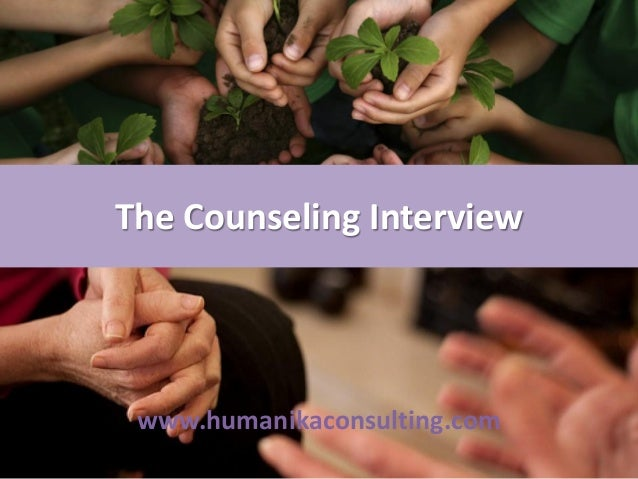 The Counseling Interview www.humanikaconsulting.com