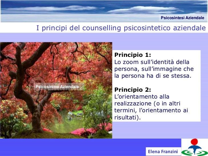 Psicosintesi AziendaleI principi del counselling psicosintetico aziendale                         Principio 1:            ...