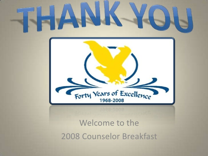 Welcome to the 2008 Counselor Breakfast