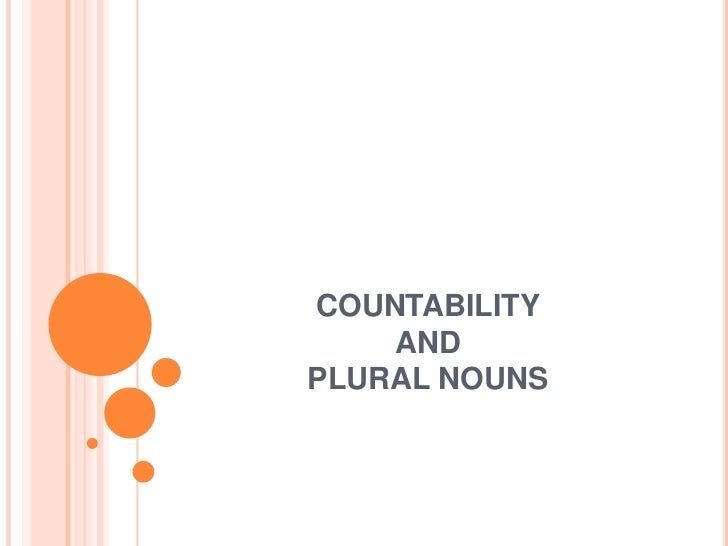 COUNTABILITY AND PLURAL NOUNS<br />