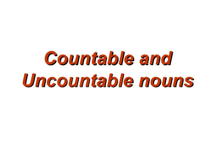 Countable And Uncountable Nouns= Damla Mä°Llä° 8 B[1]
