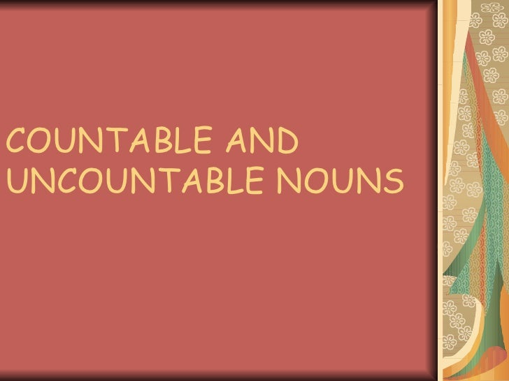 Countable&Uncountable Nouns