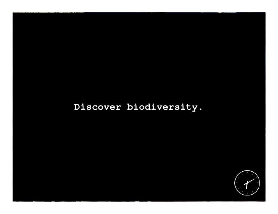 Discover biodiversity.