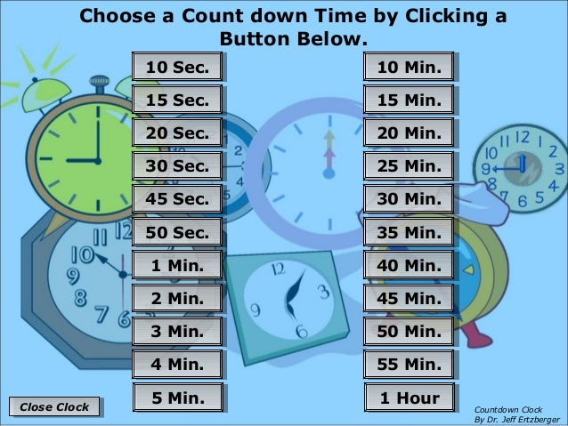 Choose a Count down Time by Clicking a Button Below. 55 Min.55 Min. 50 Min.50 Min. 45 Min.45 Min. 40 Min.40 Min. 35 Min.35...