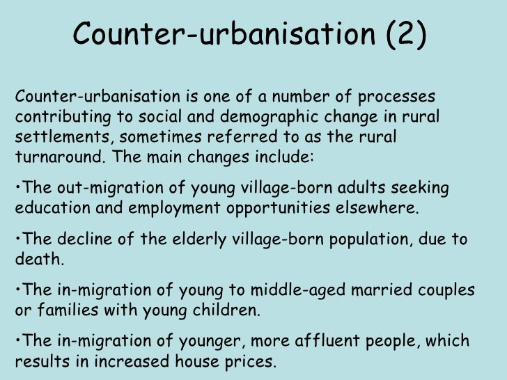<ul><li>Counter-urbanisation is one of a number of processes contributing to social and demographic change in rural settle...