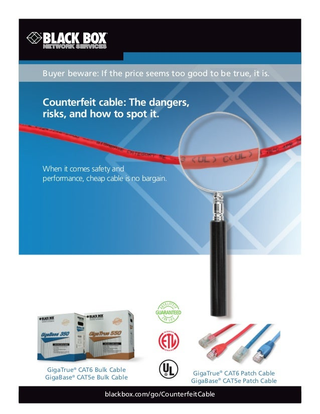 Buyer beware: If the price seems too good to be true, it is.Counterfeit cable: The dangers,                              B...