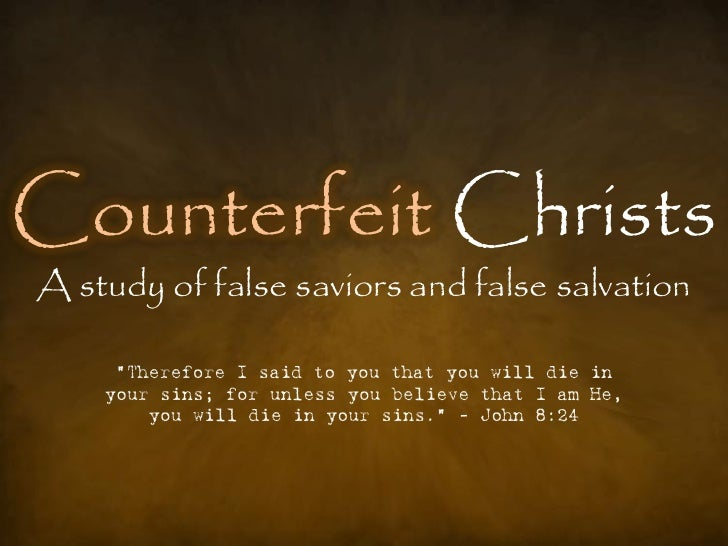 "Counterfeit Christs A study of false saviors and false salvation       ""Therefore I said to you that you will die in     y..."