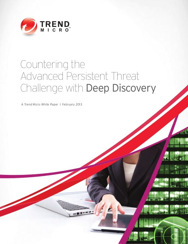 Countering the Advanced Persistent Threat Challenge with Deep Discovery
