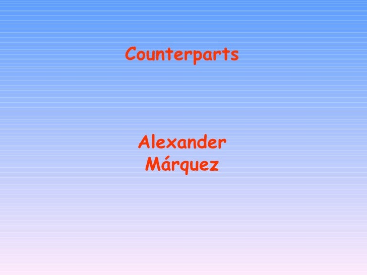 Counterparts Alexander Márquez