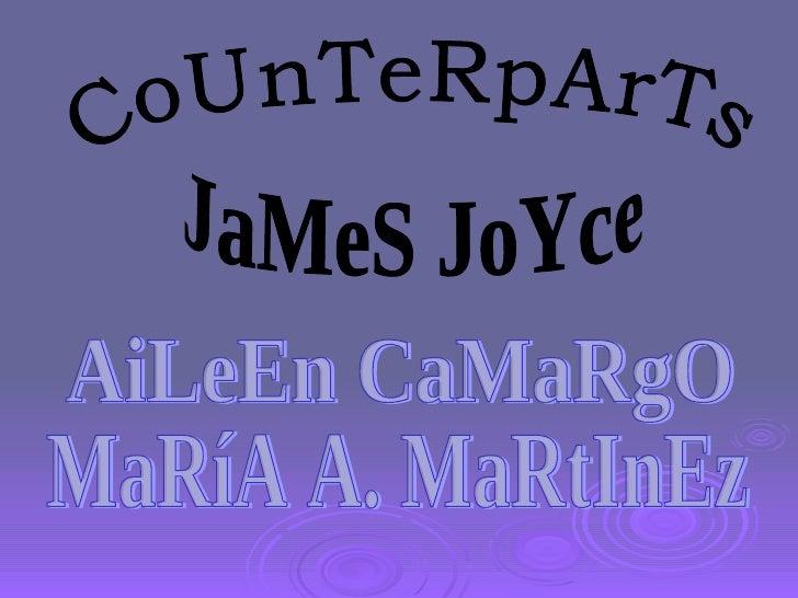 CoUnTeRpArTs JaMeS JoYce AiLeEn CaMaRgO MaRíA A. MaRtInEz