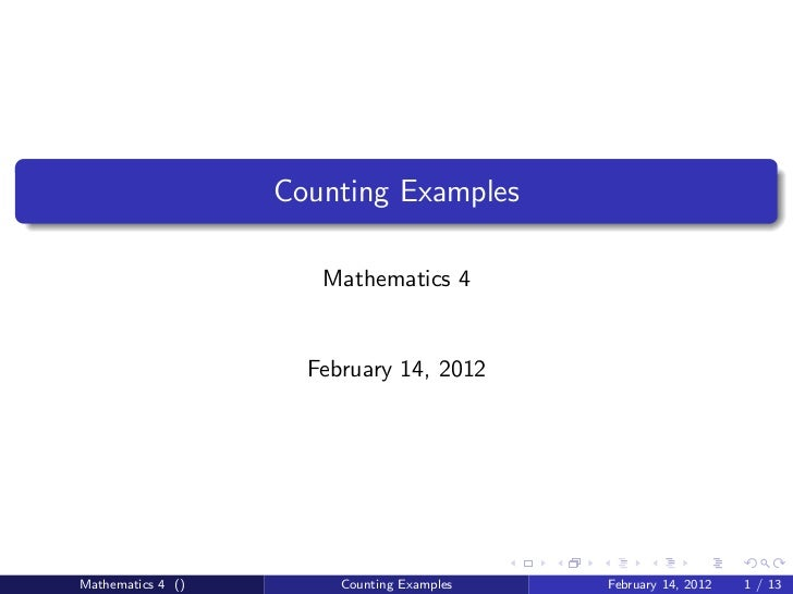 Counting Examples                      Mathematics 4                     February 14, 2012Mathematics 4 ()        Counting...