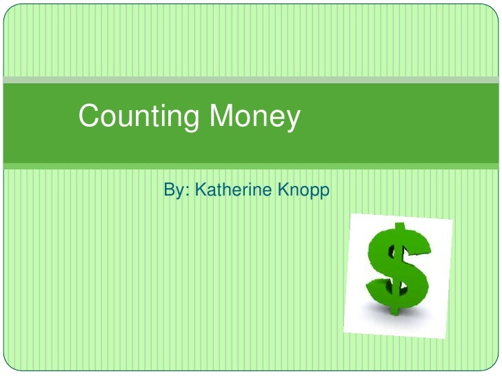 By: Katherine Knopp<br />Counting Money<br />