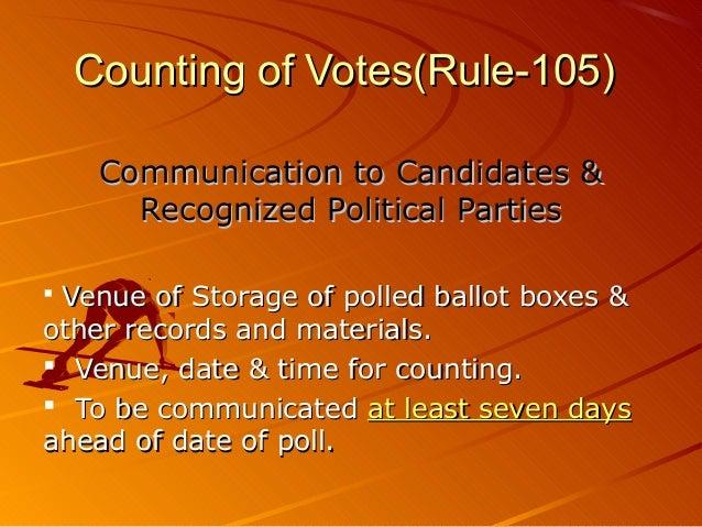 Counting of Votes(Rule-105)Counting of Votes(Rule-105) Communication to Candidates &Communication to Candidates & Recogniz...