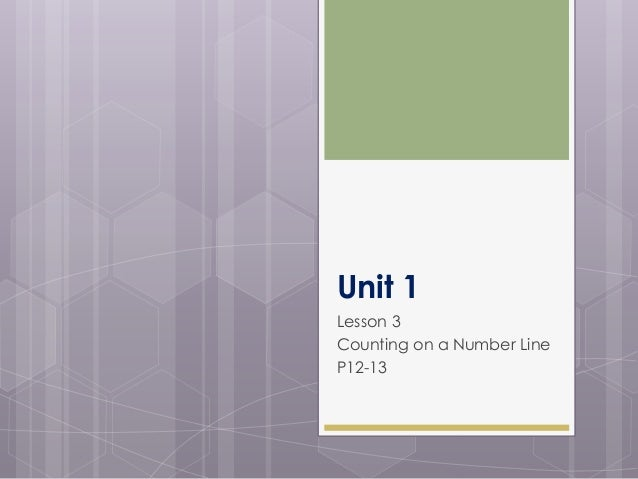 Unit 1 Lesson 3 Counting on a Number Line P12-13