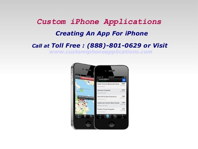 Custom iPhone Applications Creating An App For iPhone Call at Toll Free : (888)-801-0629 or Visit www.customiphoneapplicat...
