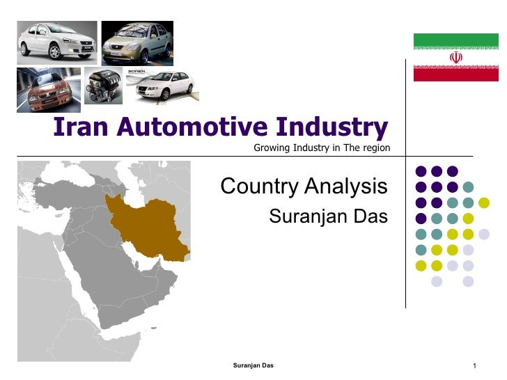 Iran Automotive Industry Country Analysis Suranjan Das Suranjan Das Growing Industry in The region