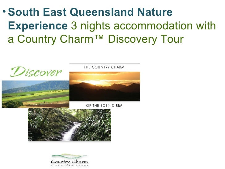 <ul><li>South East Queensland Nature Experience  3 nights accommodation with a Country Charm™ Discovery Tour </li></ul>