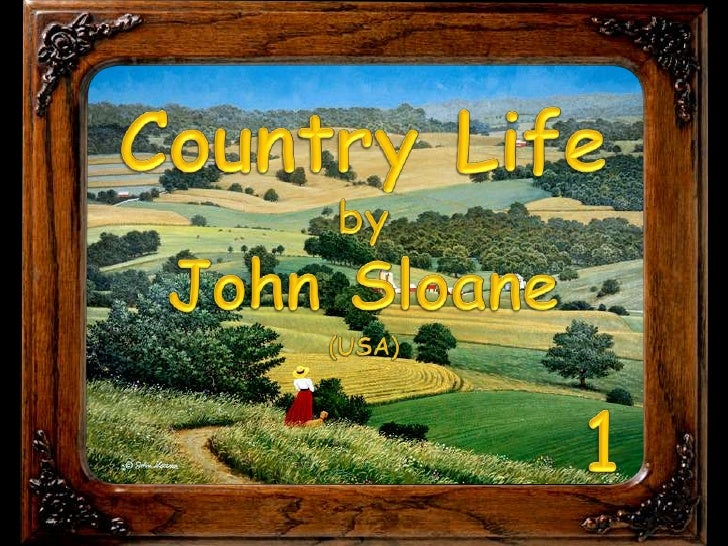 Country Life<br />by<br />John Sloane<br />(USA)<br />1<br />