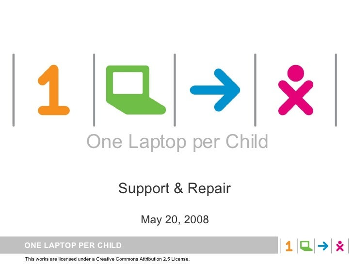 One Laptop per Child Support & Repair  May 20, 2008  One Laptop per Child