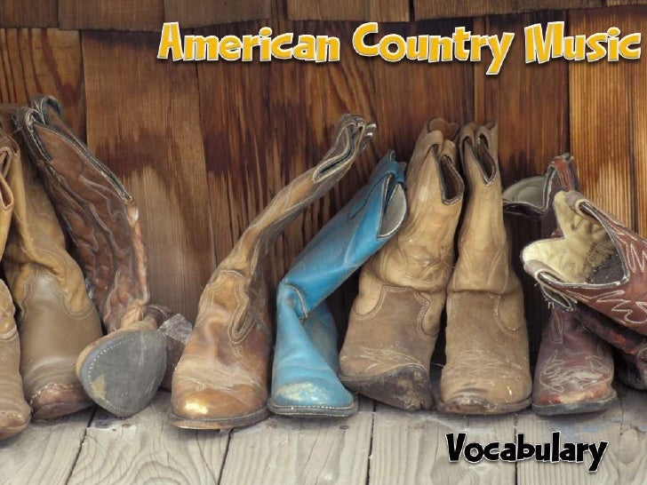 American Country Music<br />Vocabulary	<br />