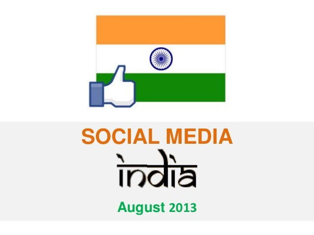 State of Social Media in India | August 2013