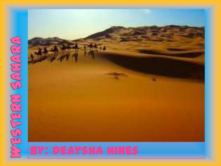 Western Sahara<br />By: Deaysha Hines<br />