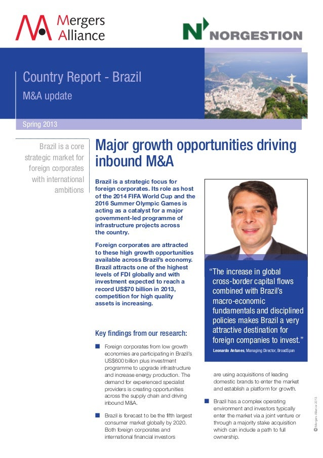 Country Report - BrazilM&A updateSpring 2013Brazil is a strategic focus forforeign corporates. Its role as hostof the 2014...