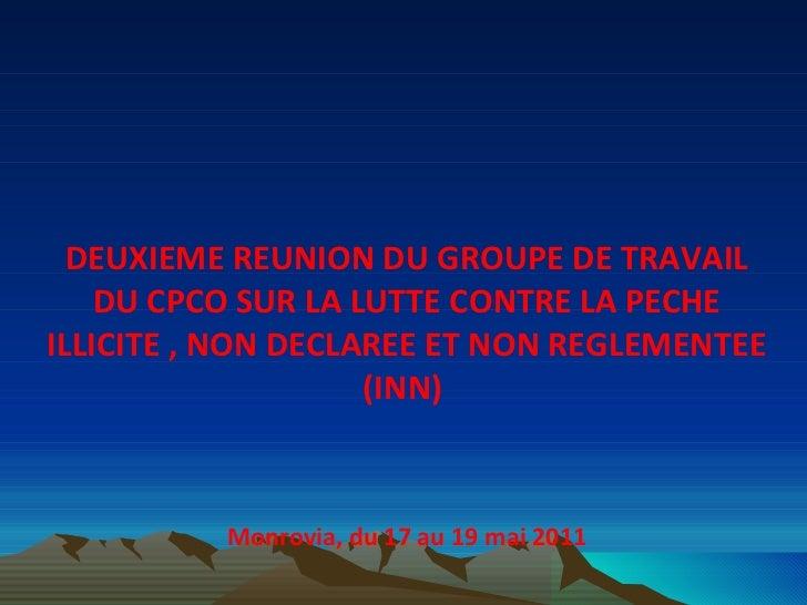 DEUXIEME REUNION DU GROUPE DE TRAVAIL DU CPCO SUR LA LUTTE CONTRE LA PECHE ILLICITE , NON DECLAREE ET NON REGLEMENTEE (INN...