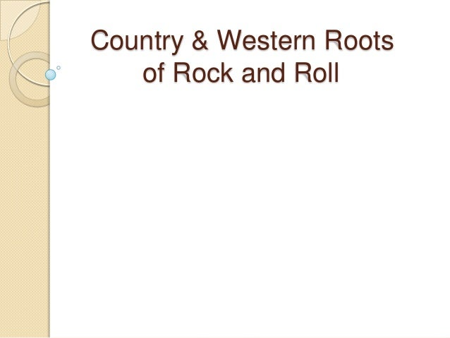 Country & Western Roots of Rock and Roll